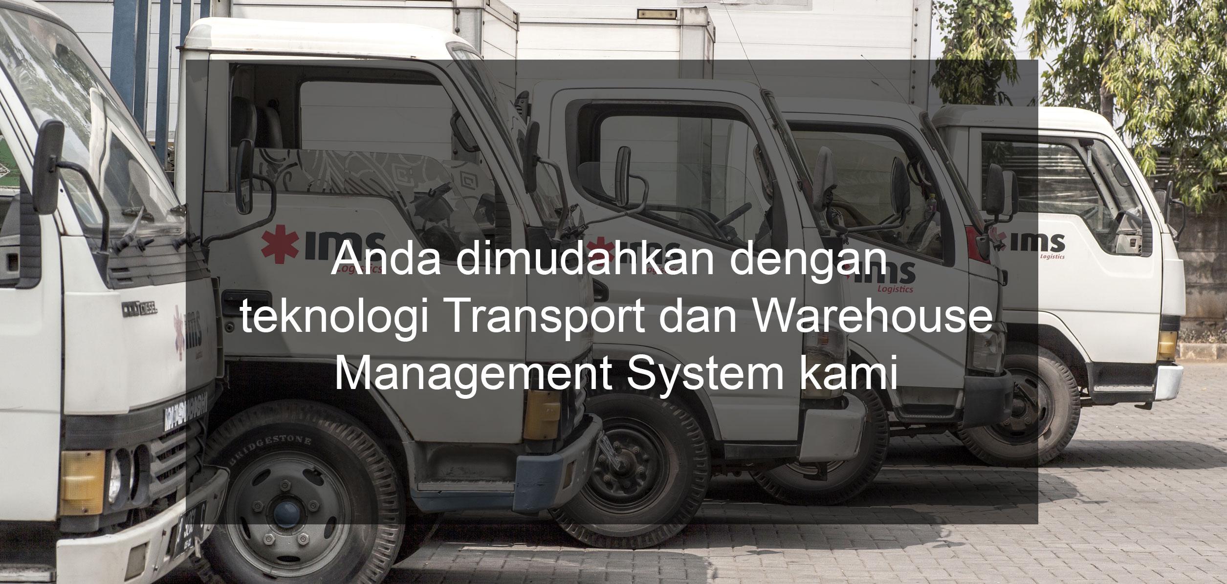 Slider3-rev_Anda-dimudahkan-dengan-teknologi-Transport-dan-Warehouse-Management-System-kami